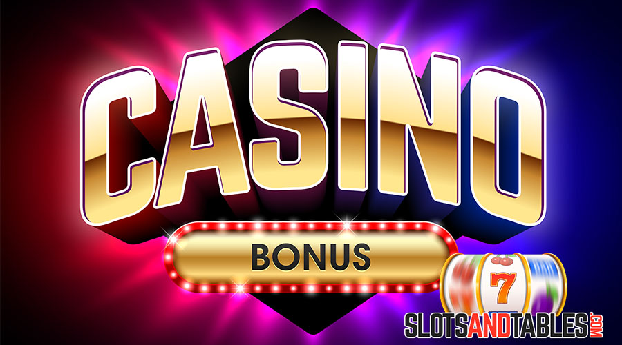 What are the Slot Casino Bonus Types - Slots and Tables